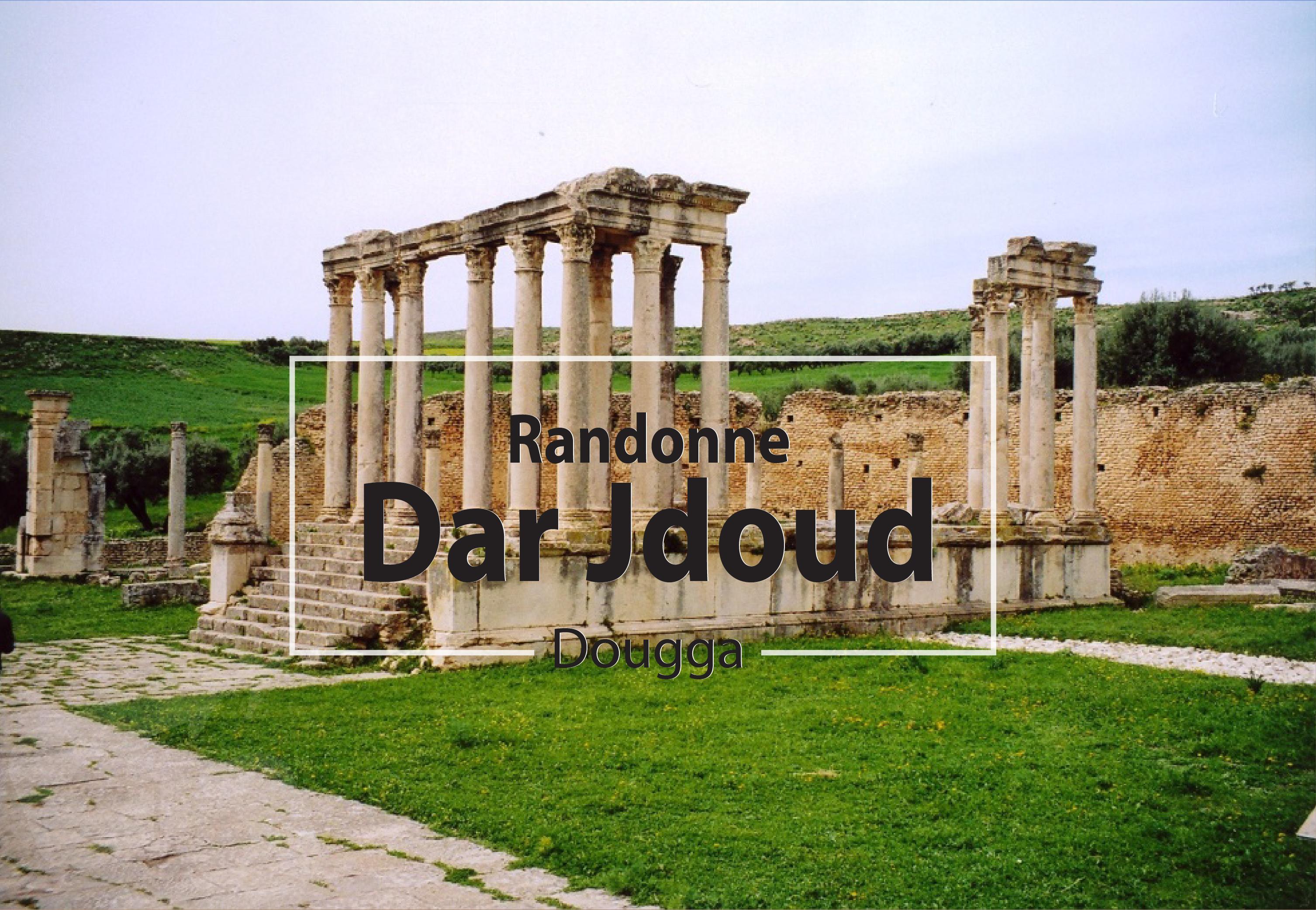 """Randonne """"Dar jdoud dougga"""""""